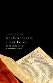 SHAKESPEARE'S FIRST FOLIO by Emma Smith