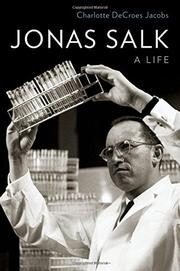 JONAS SALK by Charlotte DeCroes Jacobs
