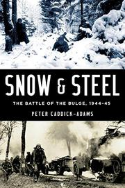 SNOW AND STEEL by Peter Caddick-Adams