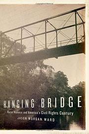 HANGING BRIDGE by Jason Morgan Ward