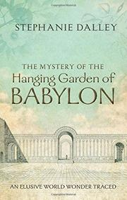 THE MYSTERY OF THE HANGING GARDEN OF BABYLON by Stephanie Dalley