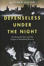 DEFENSELESS UNDER THE NIGHT by Matthew Dallek
