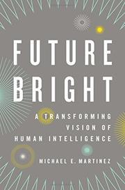 FUTURE BRIGHT by Michael E. Martinez