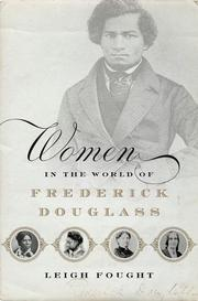 WOMEN IN THE WORLD OF FREDERICK DOUGLASS by Leigh Fought