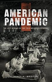 AMERICAN PANDEMIC by Nancy K. Bristow