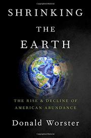 SHRINKING THE EARTH by Donald Worster