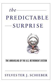 THE PREDICTABLE SURPRISE by Sylvester J. Schieber