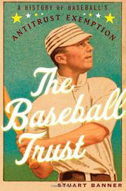 THE BASEBALL TRUST by Stuart Banner