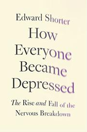 HOW EVERYONE BECAME DEPRESSED by Edward Shorter