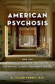 AMERICAN PSYCHOSIS by E. Fuller Torrey