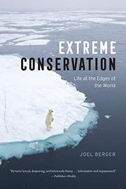 EXTREME CONSERVATION by Joel Berger