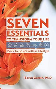 SEVEN ESSENTIALS TO TRANSFORM YOUR LIFE by Barun  Gorain