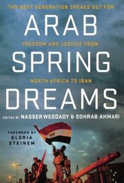 ARAB SPRING DREAMS by Sohrab Ahmari