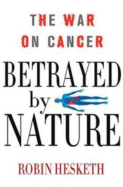 BETRAYED BY NATURE by Robin Hesketh