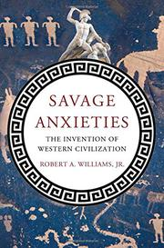 SAVAGE ANXIETIES by Robert A. Williams