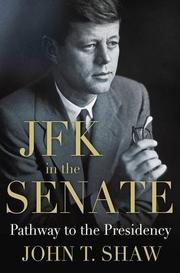 JFK IN THE SENATE by John T. Shaw