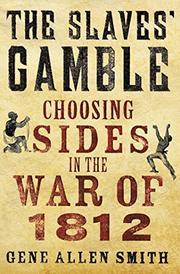 THE SLAVES' GAMBLE by Gene Allen Smith