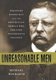 UNREASONABLE MEN by Michael Wolraich