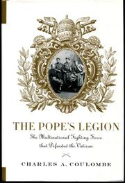 THE POPE'S LEGION by Charles A. Coulombe