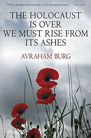 Book Cover for THE HOLOCAUST IS OVER; WE MUST RISE FROM ITS ASHES