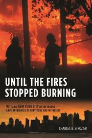 UNTIL THE FIRES STOPPED BURNING by Charles B. Strozier