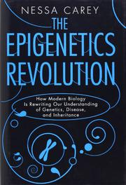 THE EPIGENETICS REVOLUTION by Nessa Carey