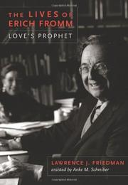 THE LIVES OF ERICH FROMM by Lawrence J. Friedman