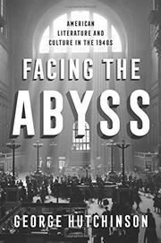FACING THE ABYSS by George Hutchinson