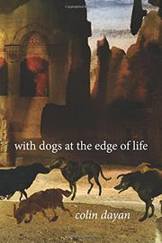 WITH DOGS AT THE EDGE OF LIFE by Colin Dayan