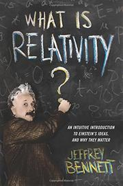 WHAT IS RELATIVITY? by Jeffrey Bennett
