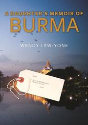 A DAUGHTER'S MEMOIR OF BURMA by Wendy Law-Yone