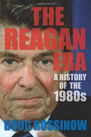 THE REAGAN ERA by Doug Rossinow