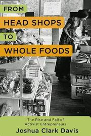 FROM HEAD SHOPS TO WHOLE FOODS by Joshua Clark Davis