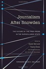 JOURNALISM AFTER SNOWDEN by Emily Bell