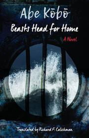 BEASTS HEAD FOR HOME by Kobo Abe