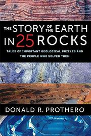 THE STORY OF THE EARTH IN 25 ROCKS by Donald R. Prothero