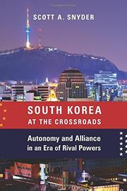 SOUTH KOREA AT THE CROSSROADS by Scott A. Snyder