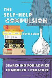 THE SELF-HELP COMPULSION by Beth Blum