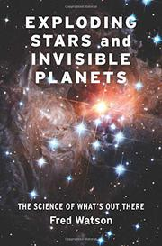 EXPLODING STARS AND INVISIBLE PLANETS by Fred Watson