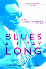 BLUES ALL DAY LONG by Wayne Everett Goins