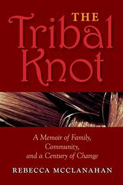 THE TRIBAL KNOT by Rebecca McClanahan