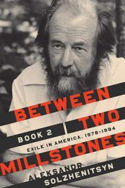 BETWEEN TWO MILLSTONES, BOOK 2 by Aleksandr Solzhenitsyn