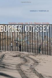 BORDER ODYSSEY by Charles D. Thompson, Jr.