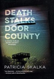 DEATH STALKS DOOR COUNTY by Patricia Skalka