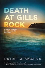 DEATH AT GILLS ROCK by Patricia Skalka