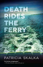 DEATH RIDES THE FERRY  by Patricia Skalka