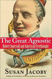 THE GREAT AGNOSTIC by Susan Jacoby