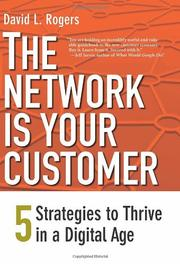 THE NETWORK IS YOUR CUSTOMER by David L. Rogers