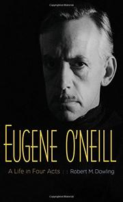 EUGENE O'NEILL by Robert M. Dowling