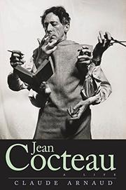 JEAN COCTEAU by Claude Arnaud